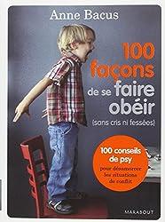 100 FACONS DE SE FAIRE OBEIR