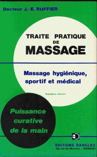 Traite pratique de massage : indications et pratique des divers massages, hygienique, esthetique, au