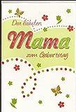 Geburtstagskarte Der liebsten Mama alles Gute zum Geburtstag