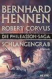 Die Phileasson-Saga - Schlangengrab: Roman - Bernhard Hennen