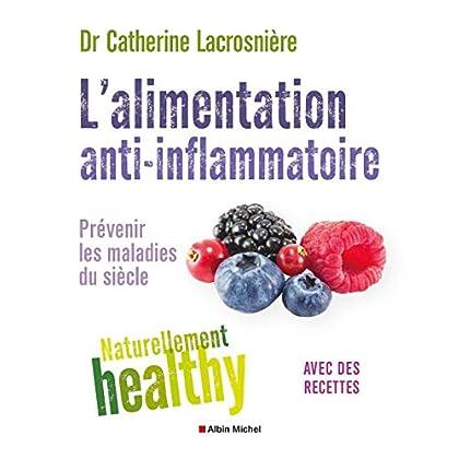 L'Alimentation anti-inflammatoire - Naturellement healthy: Prévenir les maladies du siècle