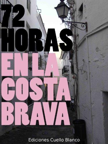 72 Horas en la Costa Brava por Álvaro González