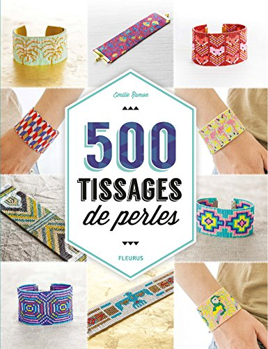 500 Tissages de perles par Emilie Ramon