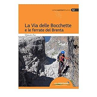 La Via delle Bocchette e le Ferrate del Brenta: 25 vie ferrate e sentieri attrezzati