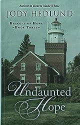 Undaunted Hope (Beacons of Hope) by Jody Hedlund (2016-04-01)