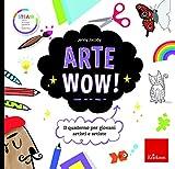 Arte wow! Il quaderno per giovani artisti e artiste