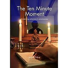 The Ten Minute Moment by Jurgen Ziewe (2013-11-13)
