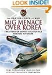 MiG Menace Over Korea: Nicolai Sutiag...