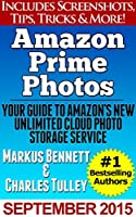 Learn the ins and outs of Amazon's newest Prime benefit!With Markus Bennett and #1 bestselling author Charles TulleyDid you know that Amazon now includes UNLIMITED photo storage for all Amazon Prime users? It's true, it's amazing, and this book will ...
