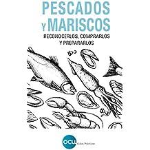 Pescados y mariscos : Reconocerlos, comprarlos y prepararlos: 1