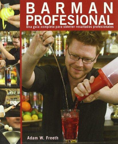 Barman profesional (una guia completa para obtener resultados profesionales) epub