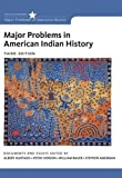 Major Problems in American Indian History (Major Problems in American History Series) 3rd edition by Hurtado, Albert, Iverson, Peter, Bauer, Willy, Amerman, Step (2014) Paperback