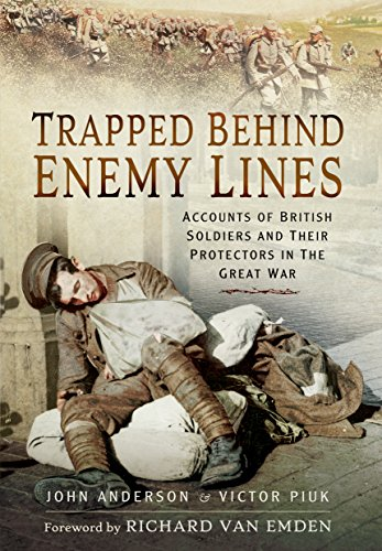 Trapped Behind Enemy Lines: Accounts of British Soldiers and Their Protectors in the Great War Line Protector