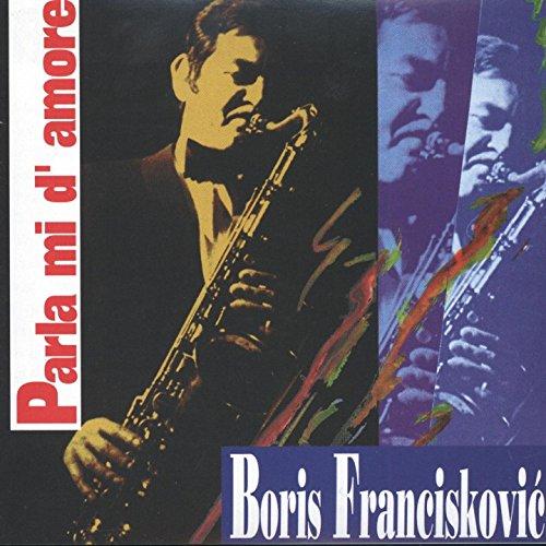 Parla Mi DAmore de Kvartet Borisa Frančiškovića en Amazon ...