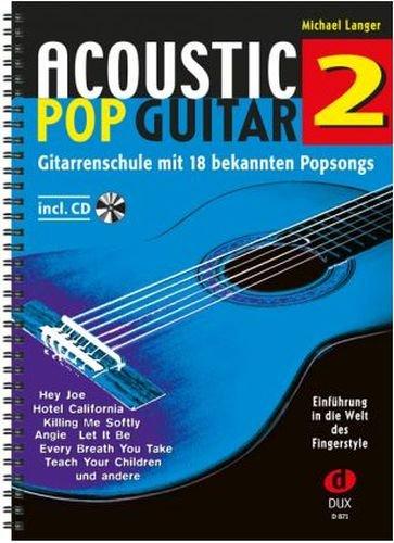 Acoustic Pop Guitar Band 2 inkl. CD - die Fortsetzung der Gitarrenschule mit 18 bekannten Popsongs - Fingerpicking leicht gemacht - Ausgabe in Ringbindung (Noten)
