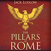 The Pillars of Rome: Book 1 of the Republic Series