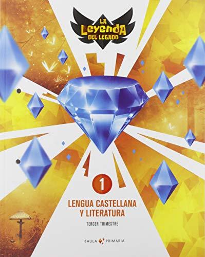 Lengua castellana y literatura 1º primaria LA La Leyenda del Legado (Proyecto La Leyenda del Legado)