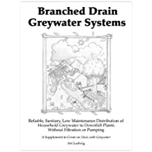 """Branched Drain Greywater Systems [superseded by """"The New Create an Oasis with Greywater""""] by Art Ludwig (2000-06-21)"""