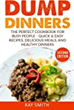 Best Dump Dinners - Dump Dinners: The Perfect Cookbook for Busy People Review