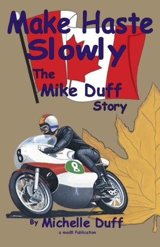Make Haste Slowly: The Mike Duff Story por MS Michelle Duff