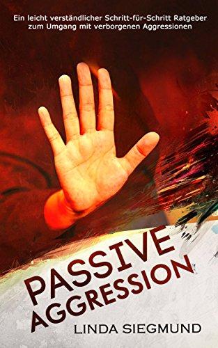Wie man passives aggressives Verhalten überwindet