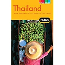 Fodor's Thailand: With Side Trips to Cambodia & Laos (Full-color Travel Guide, Band 12)