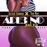 Ade3 No Dat Tin (feat. Tee Pee) [Explicit]