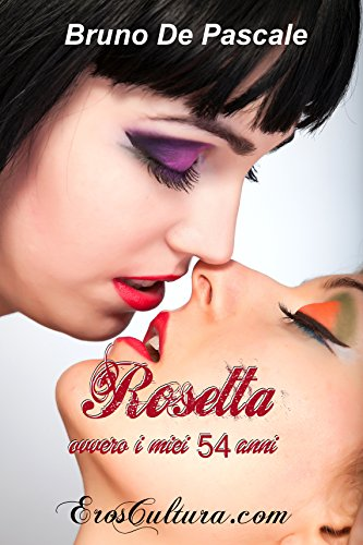 Rosetta: Ovvero i miei 54 anni (Italian Edition) eBook: Bruno De Pascale: Amazon.es: Tienda Kindle