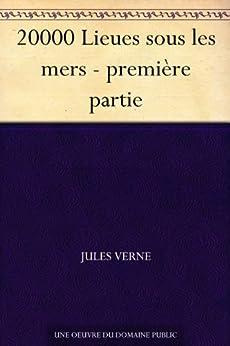 20000 Lieues sous les mers - première partie (French Edition) von [Verne, Jules]