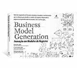 Business Model Generation. Inovação Em Modelos De Negócios (Em Portuguese do Brasil)