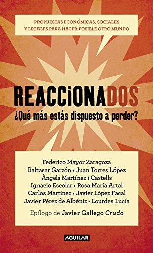 Reaccionados: Propuestas económicas, sociales y legales para hacer posible otro mundo por Autores Varios