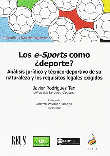 Los e-Sports como ¿deporte?: Análisis jurídico y técnico-deportivo de su naturaleza y los requisitos legales exigidos (Derecho deportivo)