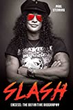 Slash: Excess: the Definitive Biography