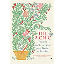 The Picnic: Recipes and Inspiration from Basket to Blanket (English Edition)