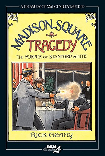 Treasury of XXth Century Murder, A: Madison Square Tragedy : The Murder of Stanford White by Rick Geary (12-Dec-2013) Hardcover
