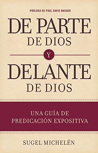 Una guía de predicación expositiva: De parte de Dios y delante de...