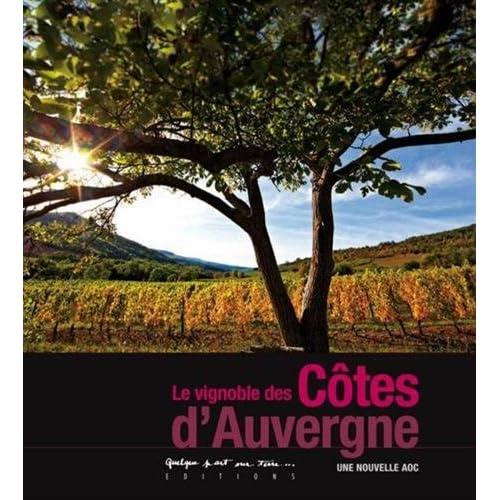 Le vignoble des Côtes d'Auvergne : Une nouvelle AOC