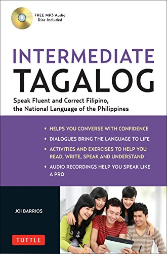 Intermediate Tagalog: Learn to Speak Fluent Tagalog (Filipino), the National Language of the Philippines (Free CD-Rom Included) por Joi Barrios