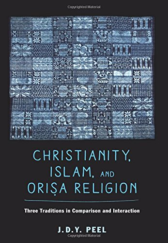 Christianity, Islam, and Orisa-Religion (The Anthropology of Christianity)