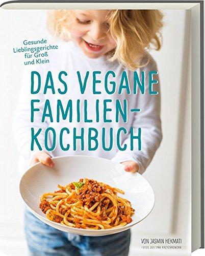 Das vegane Familienkochbuch - Gesunde Lieblingsgerichte für Groß und Klein - Vegane Rezepte für die ganze Familie bei Amazon kaufen