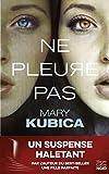 Ne pleure pas : roman / Mary Kubica | Kubica, Mary. Auteur