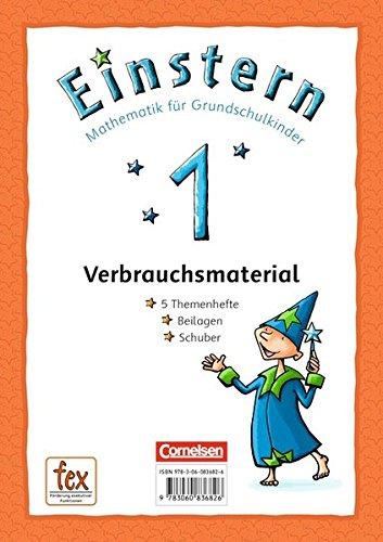 Einstern: Mathematik für Grundschulkinder, Teil 1. Verbrauchsmaterial - Themenheft 1. Die Zahlen bis 10, Formen und Lagebeziehungen (Verbrauchsmaterial Teil)