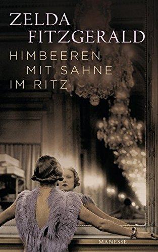 Himbeeren mit Sahne im Ritz: Erzählungen