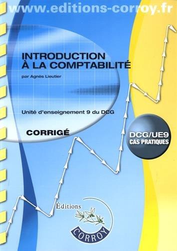 Introduction à la comptabilité Corrigé: UE 9 du DCG