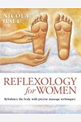 Reflexology for Women: Restore Harmony and Balance Through Precise Massaging Techniques by Nicola Hall (2000-01-15) Paperback