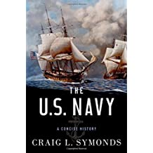 The U.S. Navy: A Concise History by Craig L. Symonds (2015-11-01)