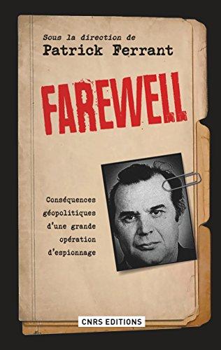 Farewell. Conséquences géopolitiques d'une grande opération d'espionnage: Conséquences géopolitiques d'une grande opération d'espionnage (Histoire) par Patrick Ferrant