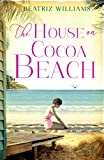 The House on Cocoa Beach: A sweeping epic love story, perfect for fans of historical romance (English Edition)