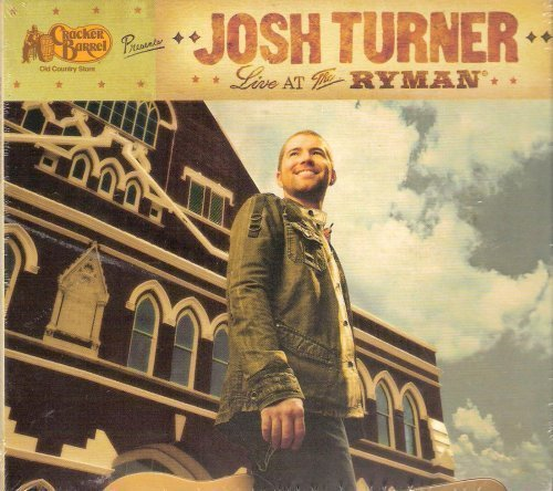 cracker-barrel-presents-josh-turner-live-at-the-ryman-by-josh-turner-2007-05-03