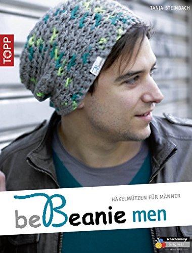 be Beanie men: Häkelmützen für Männer (be Beanie! 4) eBook: Tanja ...
